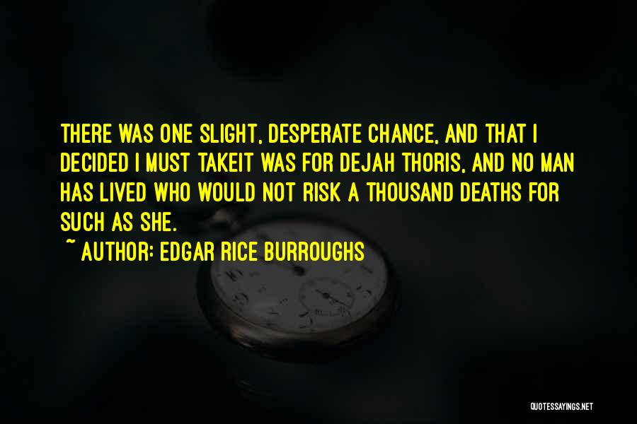 Dejah Thoris Quotes By Edgar Rice Burroughs