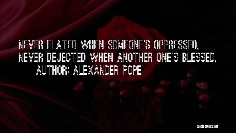 Dejected Quotes By Alexander Pope