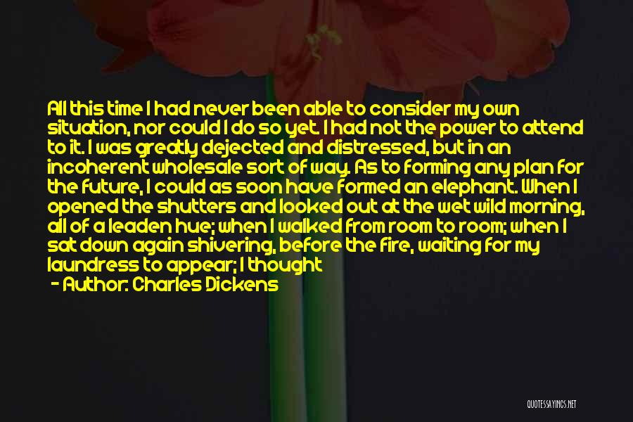 Dejected Quotes By Charles Dickens