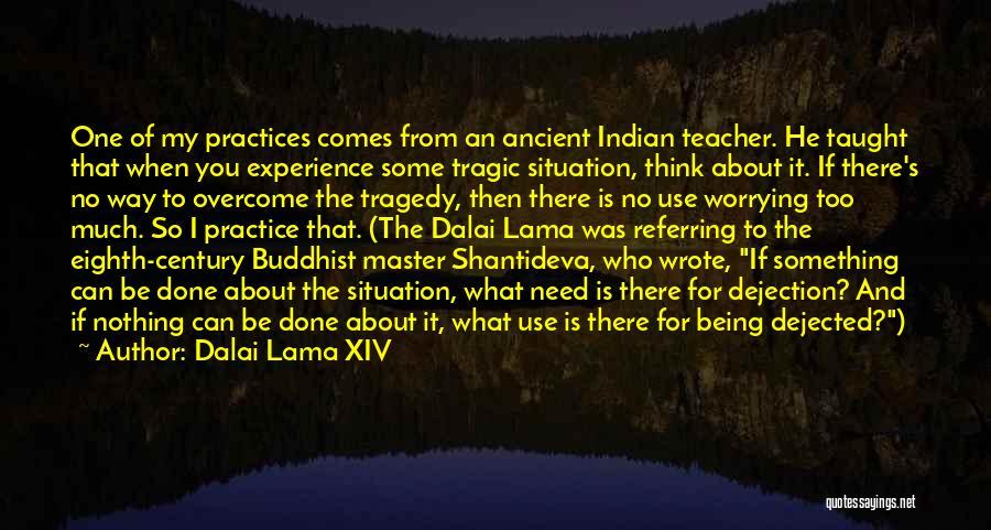 Dejected Quotes By Dalai Lama XIV