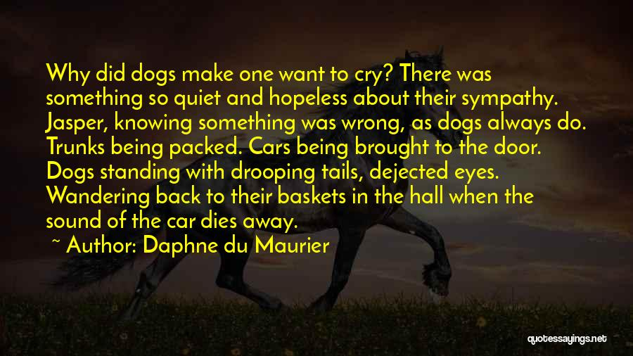 Dejected Quotes By Daphne Du Maurier