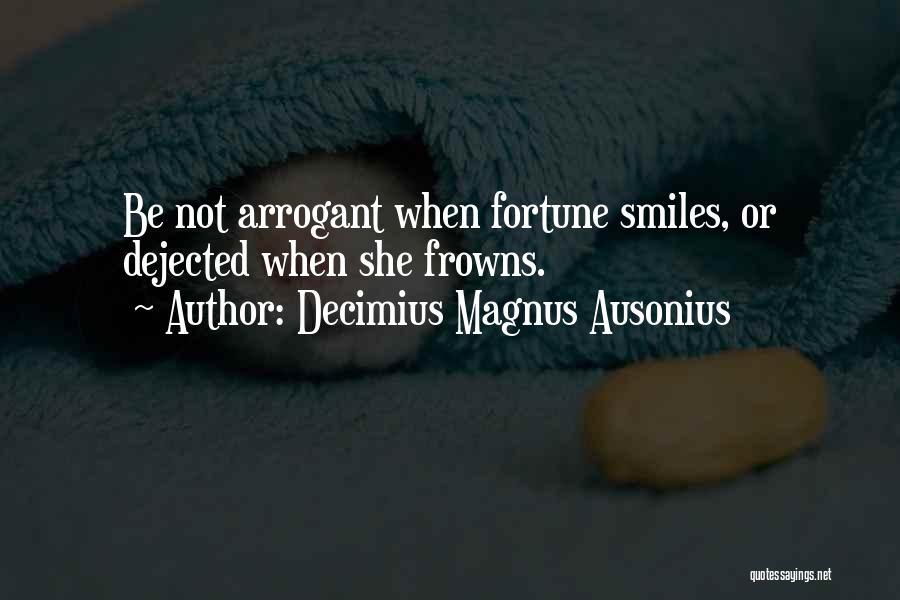 Dejected Quotes By Decimius Magnus Ausonius