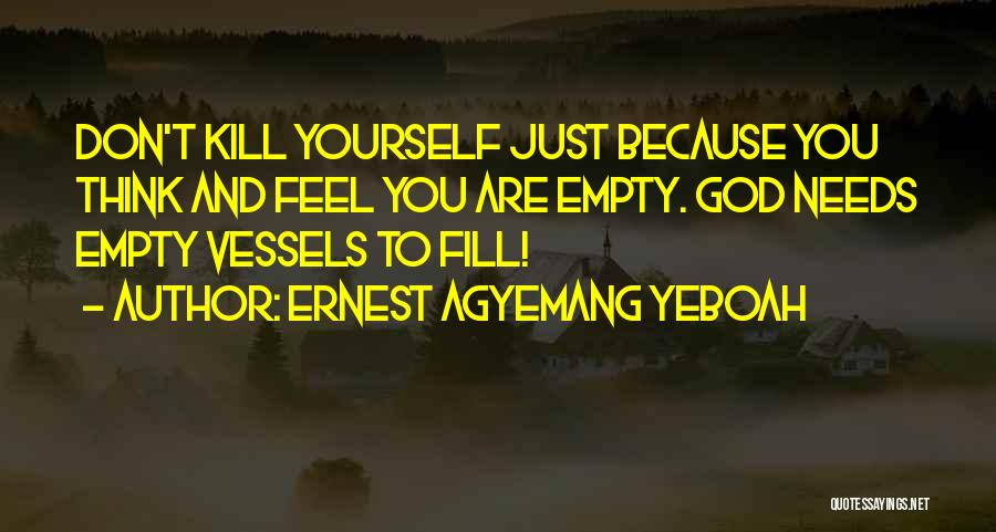 Dejected Quotes By Ernest Agyemang Yeboah