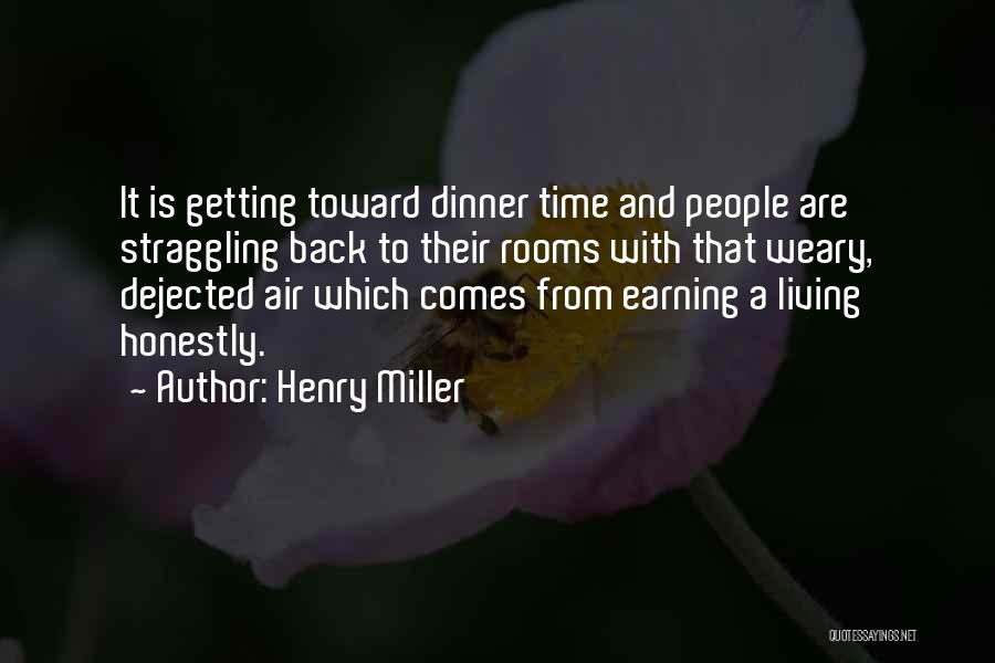 Dejected Quotes By Henry Miller