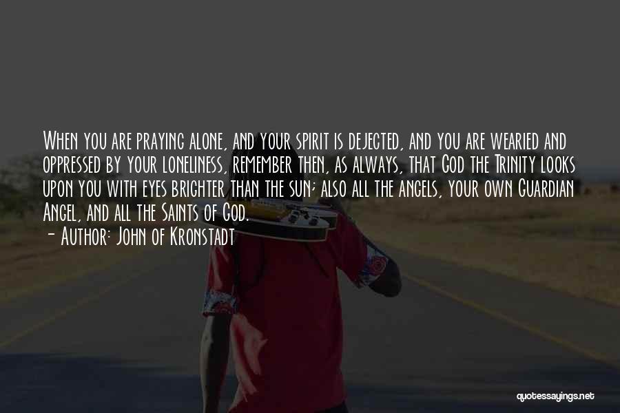 Dejected Quotes By John Of Kronstadt