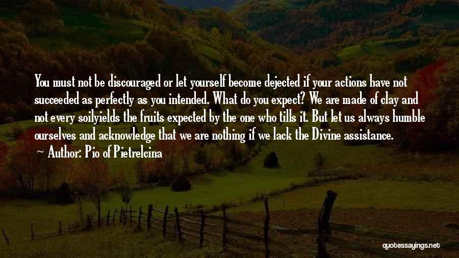Dejected Quotes By Pio Of Pietrelcina