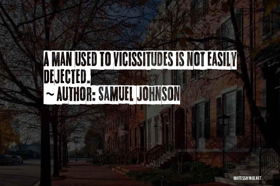 Dejected Quotes By Samuel Johnson