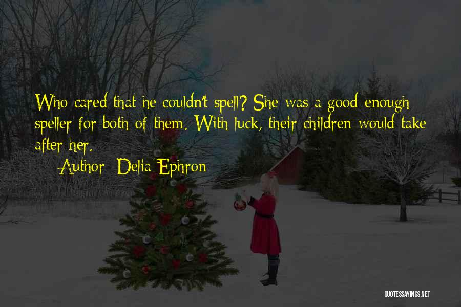Delia Ephron Quotes 1147027