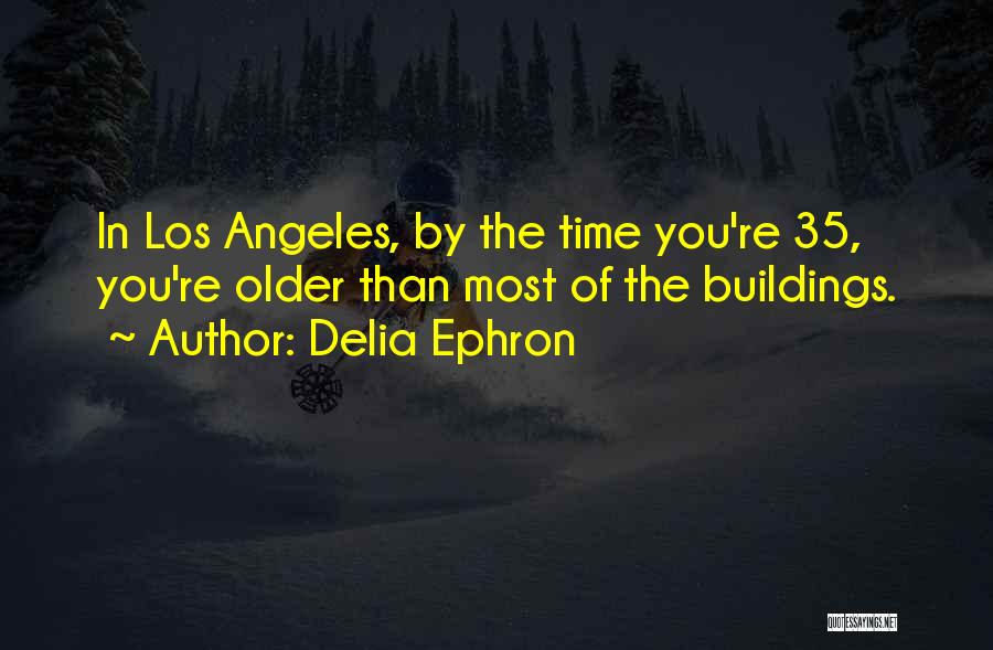 Delia Ephron Quotes 1246031