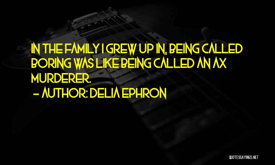 Delia Ephron Quotes 1266971