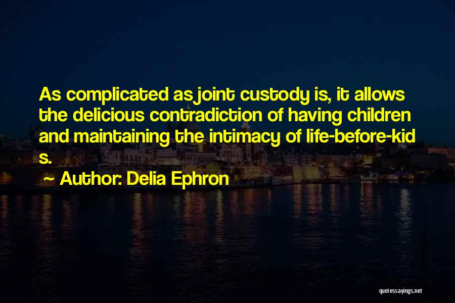 Delia Ephron Quotes 1503877