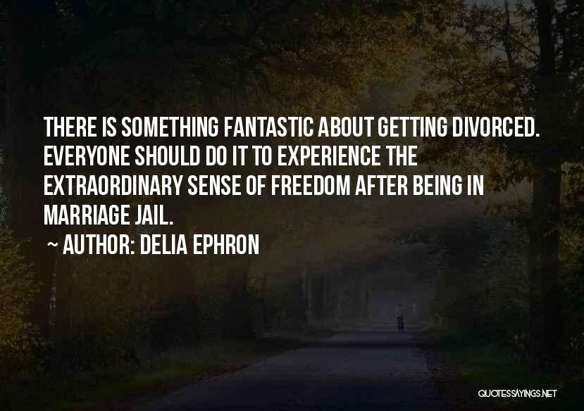 Delia Ephron Quotes 2141142