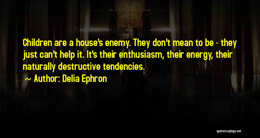 Delia Ephron Quotes 2229961