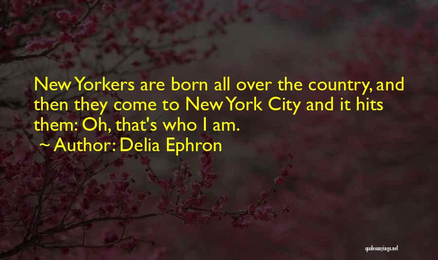 Delia Ephron Quotes 776017