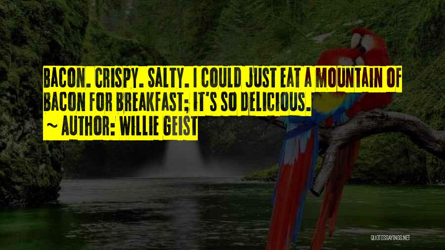Delicious Breakfast Quotes By Willie Geist