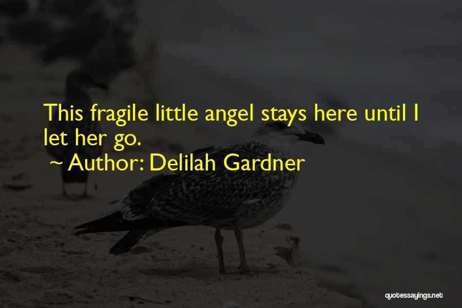 Delilah Quotes By Delilah Gardner