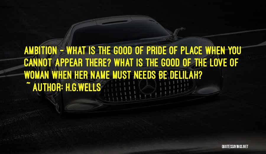Delilah Quotes By H.G.Wells