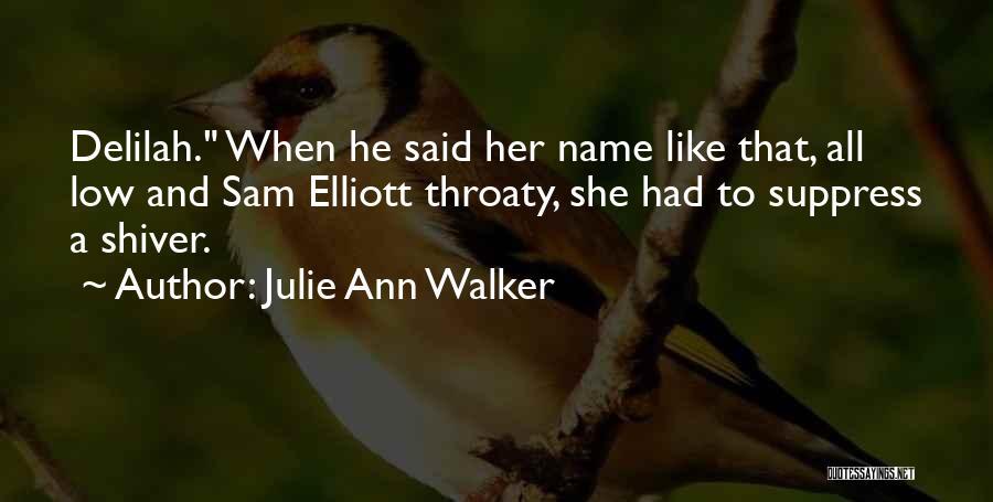 Delilah Quotes By Julie Ann Walker