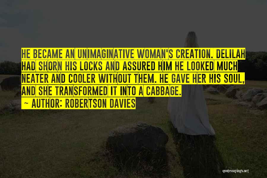 Delilah Quotes By Robertson Davies