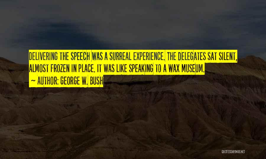 Delivering Speech Quotes By George W. Bush
