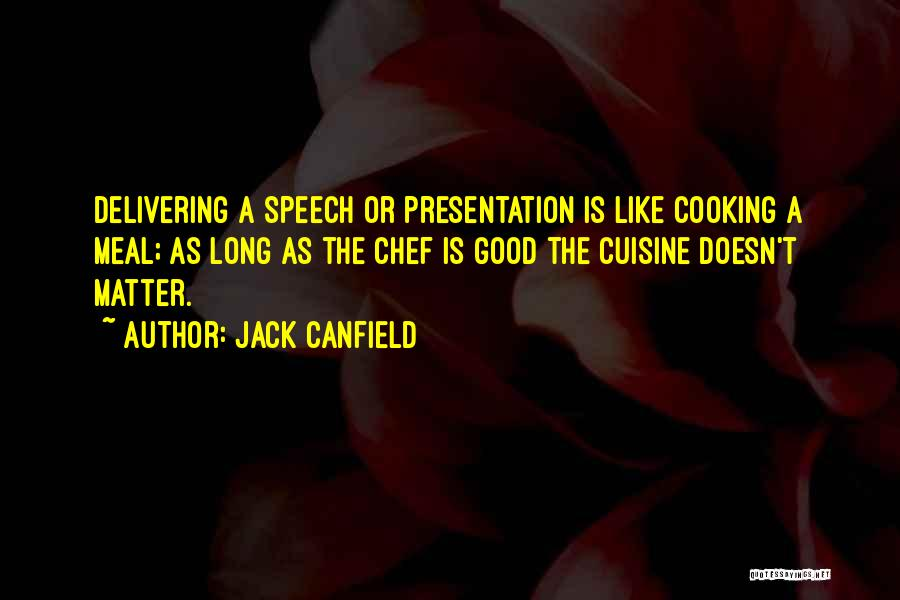 Delivering Speech Quotes By Jack Canfield