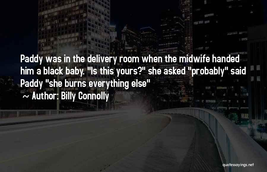 Delivery Room Quotes By Billy Connolly