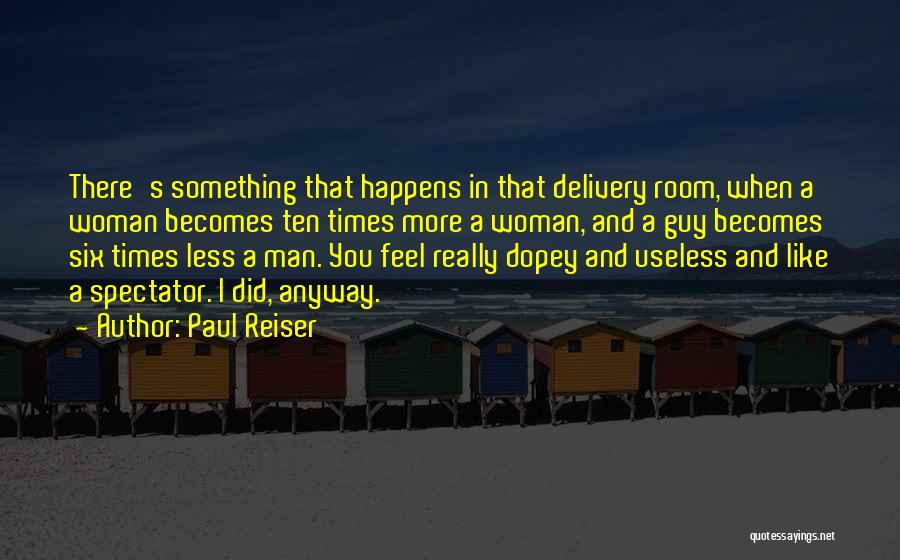 Delivery Room Quotes By Paul Reiser