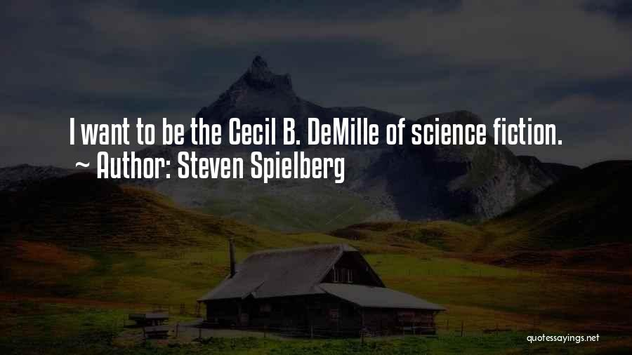 Demille Quotes By Steven Spielberg
