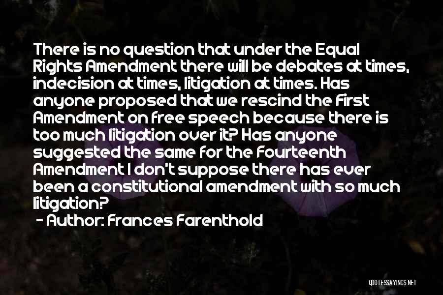 Democracy Free Speech Quotes By Frances Farenthold