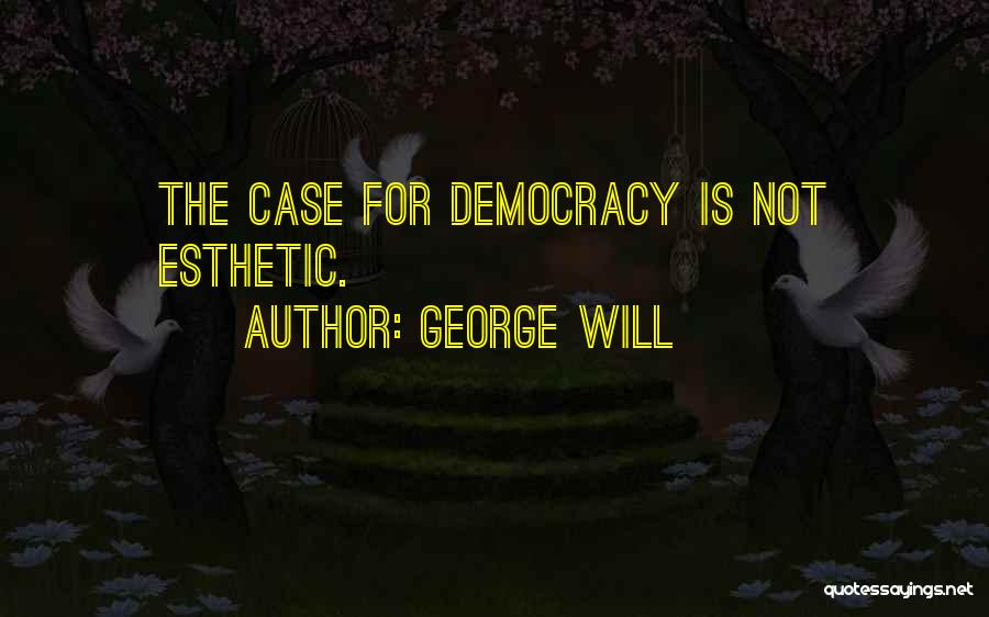 Democracy Free Speech Quotes By George Will