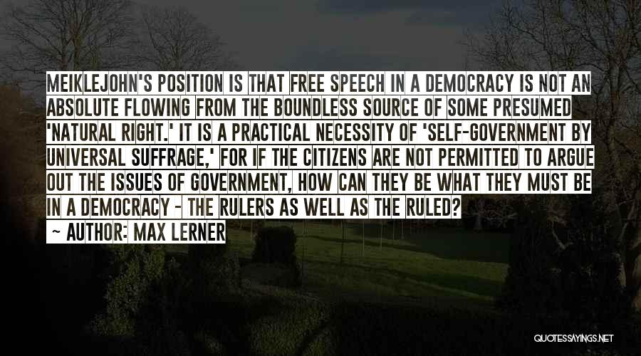 Democracy Free Speech Quotes By Max Lerner