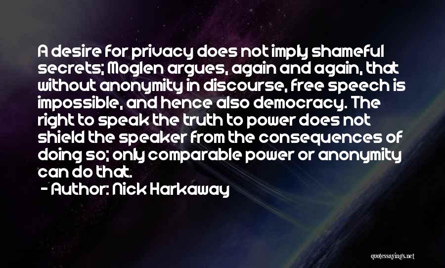 Democracy Free Speech Quotes By Nick Harkaway