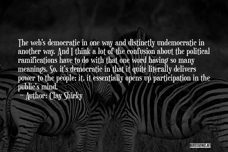 Democratic Participation Quotes By Clay Shirky