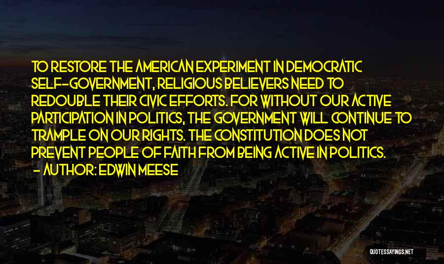 Democratic Participation Quotes By Edwin Meese