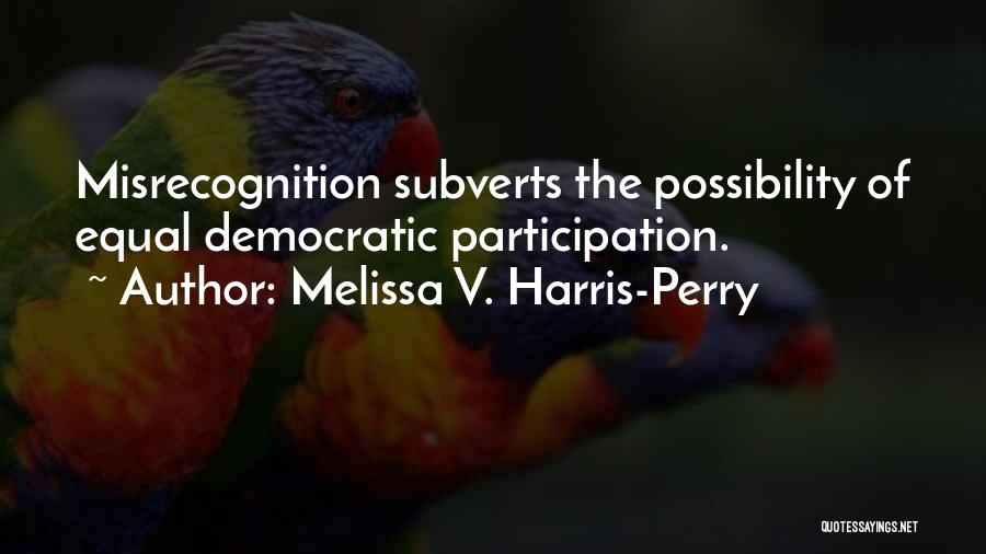 Democratic Participation Quotes By Melissa V. Harris-Perry