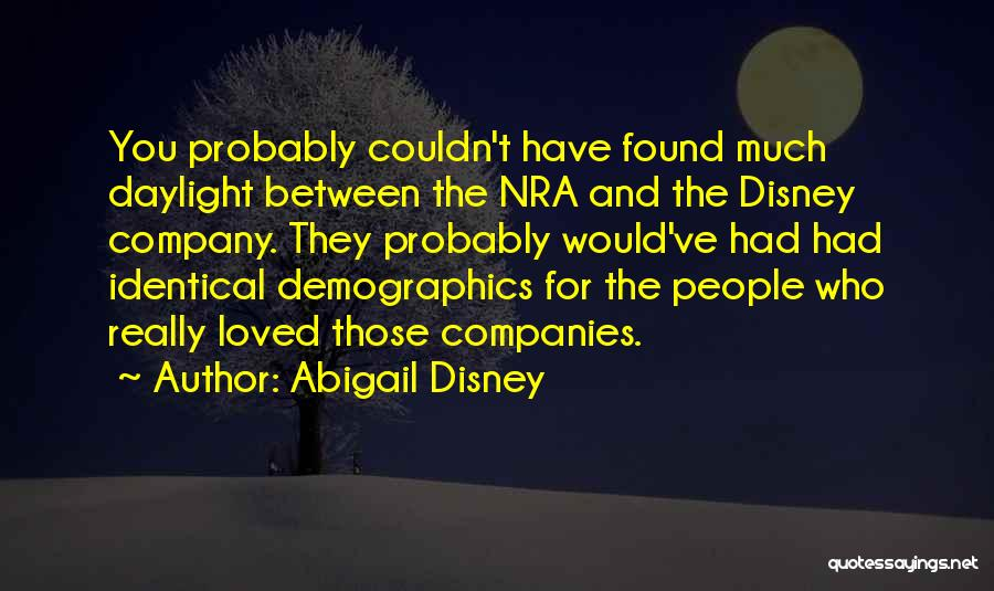 Demographics Quotes By Abigail Disney