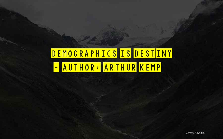 Demographics Quotes By Arthur Kemp