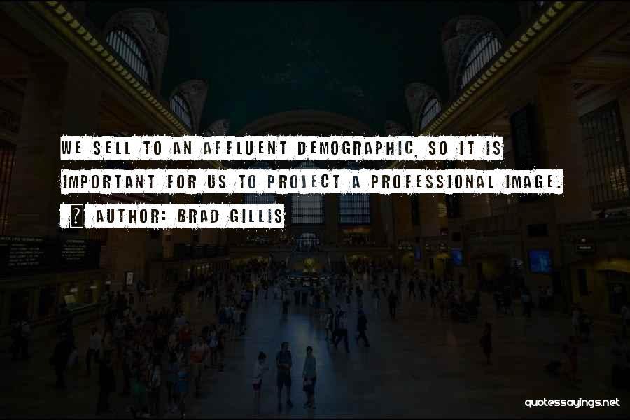 Demographics Quotes By Brad Gillis