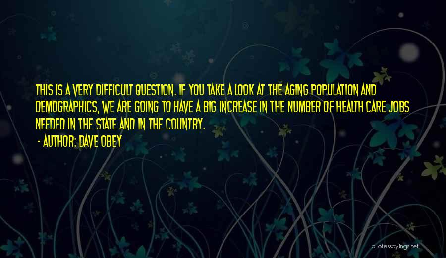 Demographics Quotes By Dave Obey