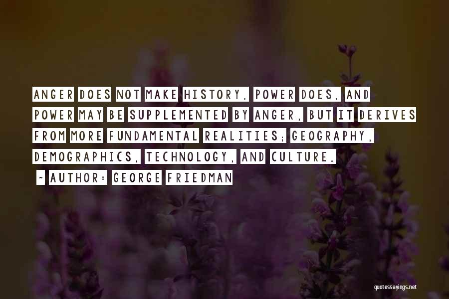 Demographics Quotes By George Friedman