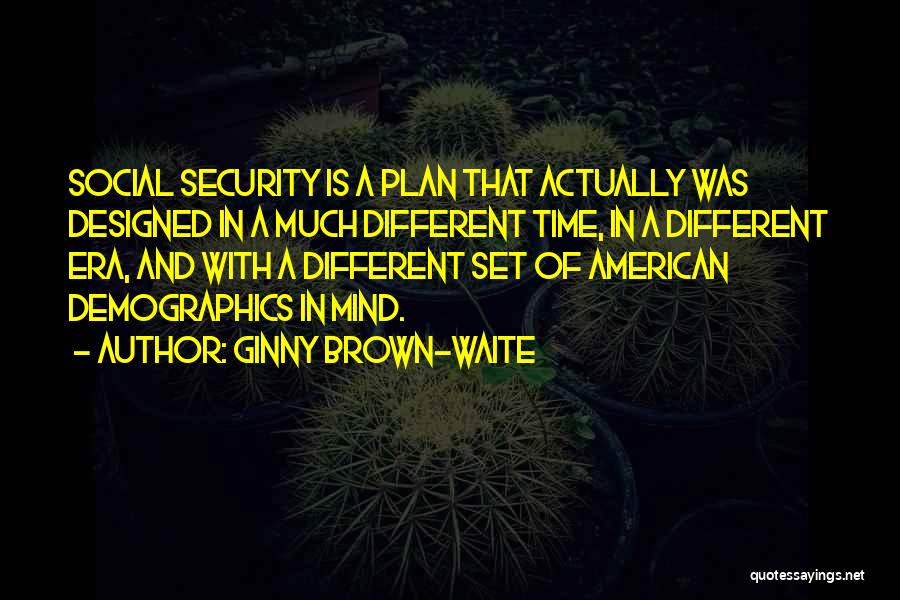 Demographics Quotes By Ginny Brown-Waite