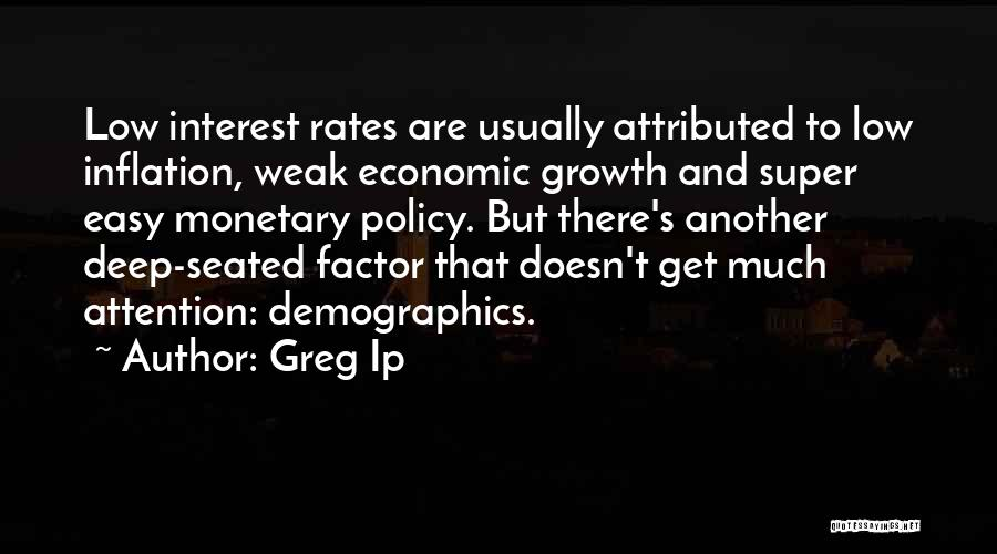Demographics Quotes By Greg Ip