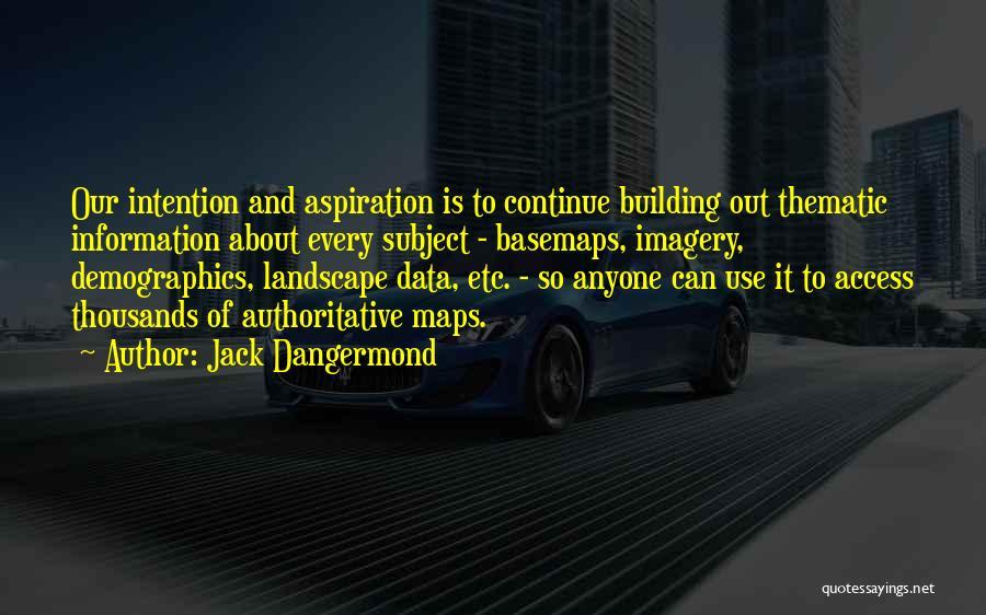 Demographics Quotes By Jack Dangermond