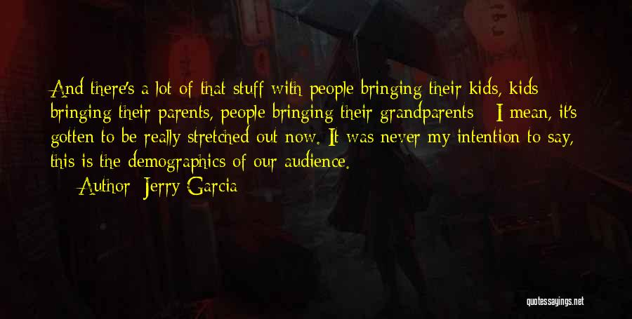 Demographics Quotes By Jerry Garcia
