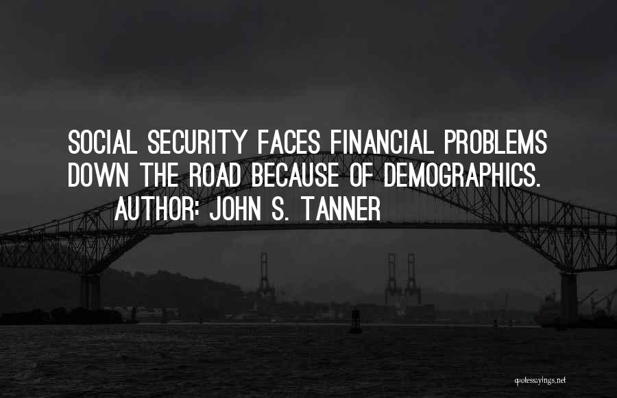 Demographics Quotes By John S. Tanner
