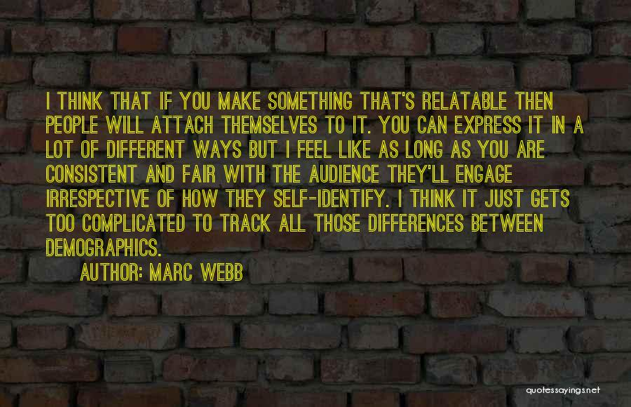 Demographics Quotes By Marc Webb