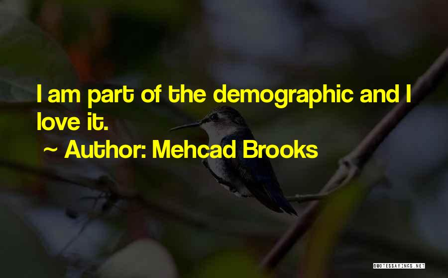 Demographics Quotes By Mehcad Brooks