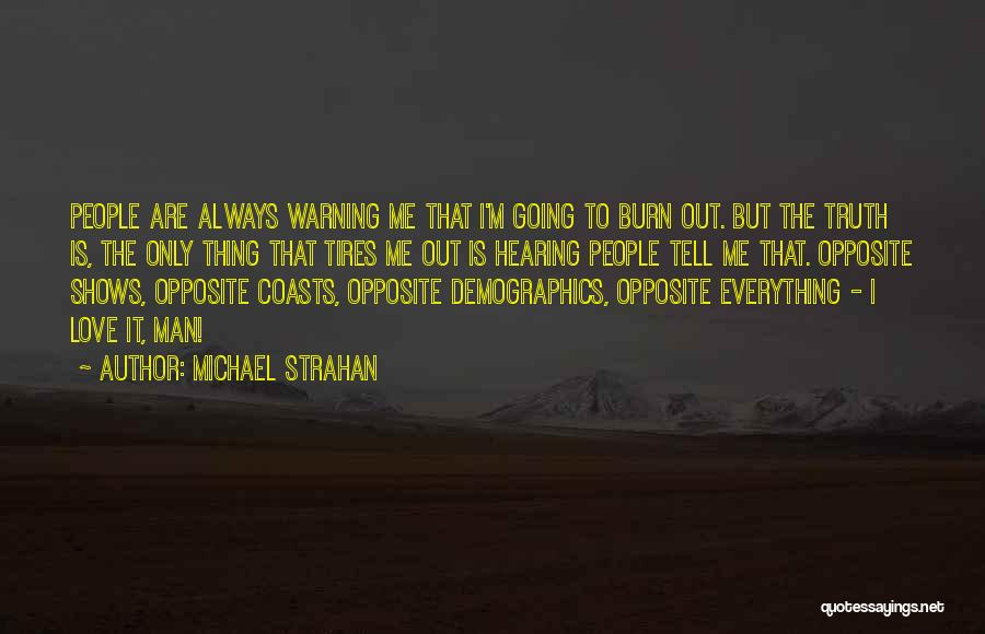 Demographics Quotes By Michael Strahan