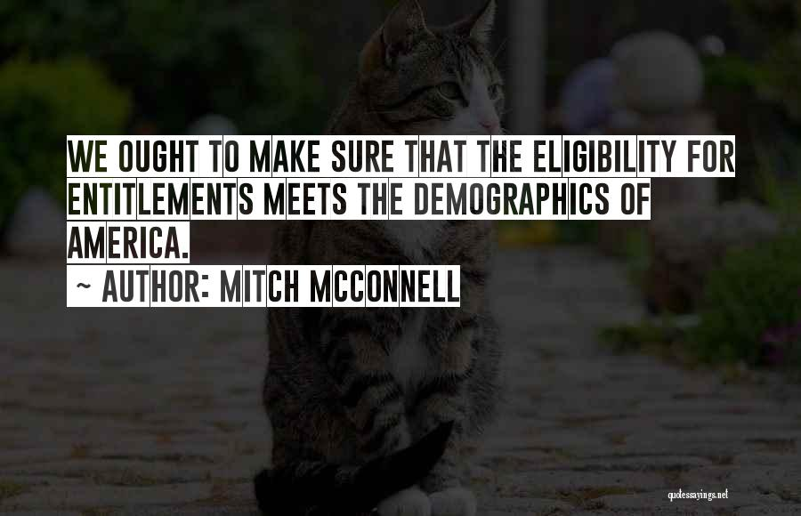 Demographics Quotes By Mitch McConnell
