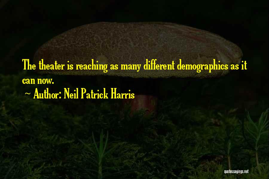 Demographics Quotes By Neil Patrick Harris